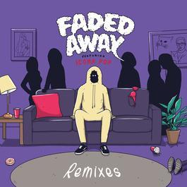ฟังเพลงอัลบั้ม Faded Away (feat. Icona Pop) [Remixes]
