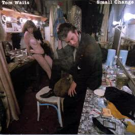Small Change (Remastered) 2018 Tom Waits