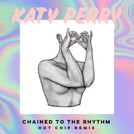 อัลบั้ม Chained To The Rhythm [Hot Chip Remix]