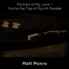 ฟังเพลงอัลบั้ม Portrait of My Love / You're the Top of My Hit Parade