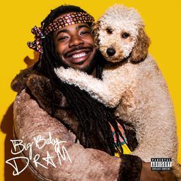 ฟังเพลงอัลบั้ม Big Baby DRAM (Deluxe)