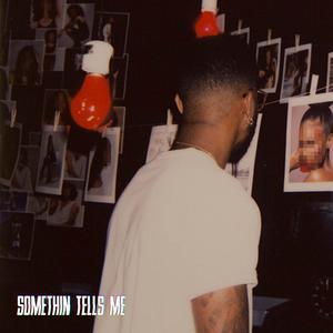 ฟังเพลงใหม่อัลบั้ม Somethin Tells Me