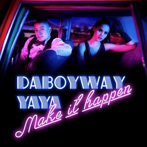 ฟังเพลงใหม่อัลบั้ม Make It Happen (feat. Ya-Ya)