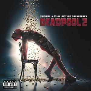 ฟังเพลงใหม่อัลบั้ม Deadpool 2 (Original Motion Picture Soundtrack)