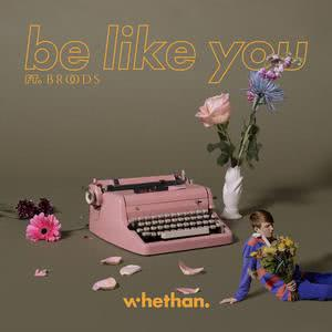 ฟังเพลงใหม่อัลบั้ม Be Like You (feat. Broods)