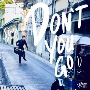 ฟังเพลงใหม่อัลบั้ม Don't You Go - Single