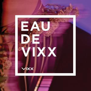 ฟังเพลงใหม่อัลบั้ม 3rd  Album『EAU DE VIXX』
