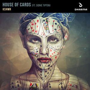 ฟังเพลงใหม่อัลบั้ม House Of Cards (feat. Sidnie Tipton)