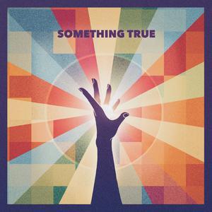 ฟังเพลงใหม่อัลบั้ม Something True