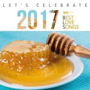 ฟังเพลงใหม่อัลบั้ม LET'S CELEBRATE 2017 WITH BEST LOVE SONGS
