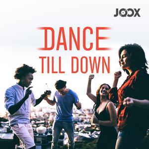 Dance Till Down