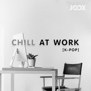 Chill at Work [K-POP]