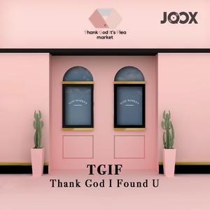 ฟังเพลงต่อเนื่อง TGIF (Thank God I Found U)