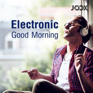 ฟังเพลงต่อเนื่อง Electronic Good Morning