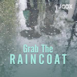 Grab The Raincoat
