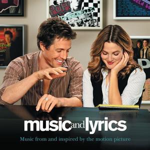 ฟังเพลงต่อเนื่อง Music And Lyrics - Music From and Inspired By The Motion Picture (International Release)