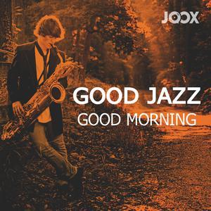 Good Jazz Good Moring