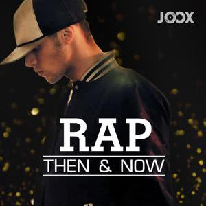 Rap...Then & Now