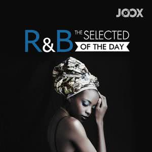 R&B: The Selected of The Day