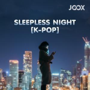 ฟังเพลงต่อเนื่อง Sleepless Night [K-POP]