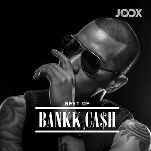 Best of BANKK CA$H