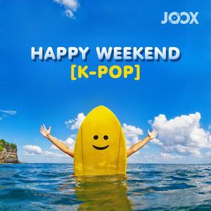 ฟังเพลงต่อเนื่อง Happy Weekend [K-POP]