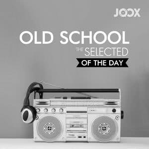 Old School: The Selected of The day