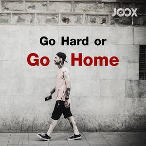 ฟังเพลงต่อเนื่อง Go Hard or Go Home