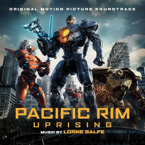 ฟังเพลงต่อเนื่อง Pacific Rim Uprising (Original Motion Picture Soundtrack)