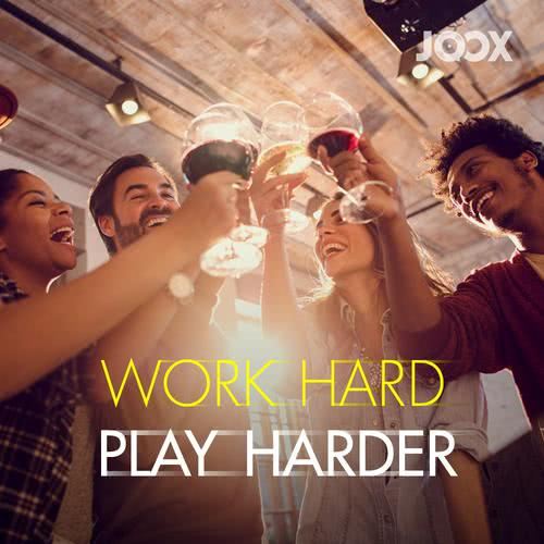 ฟังเพลงต่อเนื่อง Work Hard Play Harder