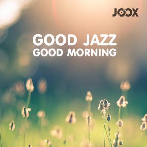 ฟังเพลงต่อเนื่อง Good Jazz Good Moring