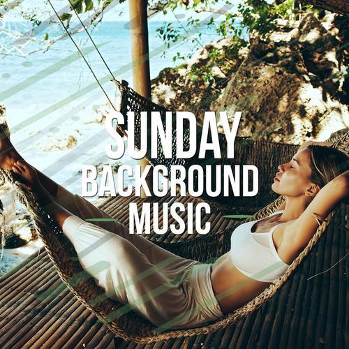 ฟังเพลงต่อเนื่อง Sunday Background Music
