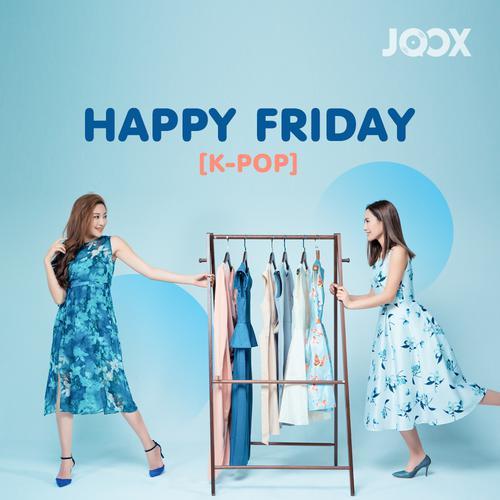 ฟังเพลงต่อเนื่อง Happy Friday [K-POP]