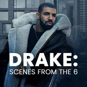 Drake: Scenes From The 6