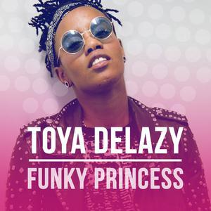 Toya Delazy: Funky Princess