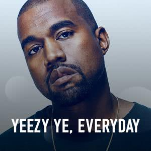 Yeezy Ye, Everday