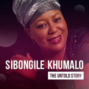 Sibongile Khumalo: The Untold Story
