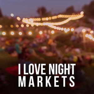 I Love Night Markets